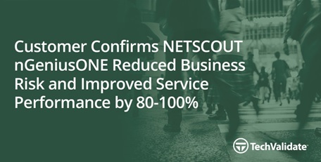 NETSCOUT Reduces Business Risk