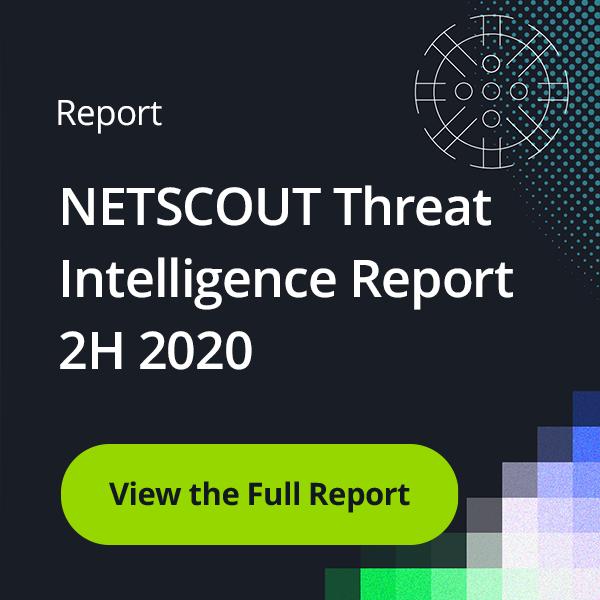 NETSCOUT Threat Intelligence Report 2H 2020