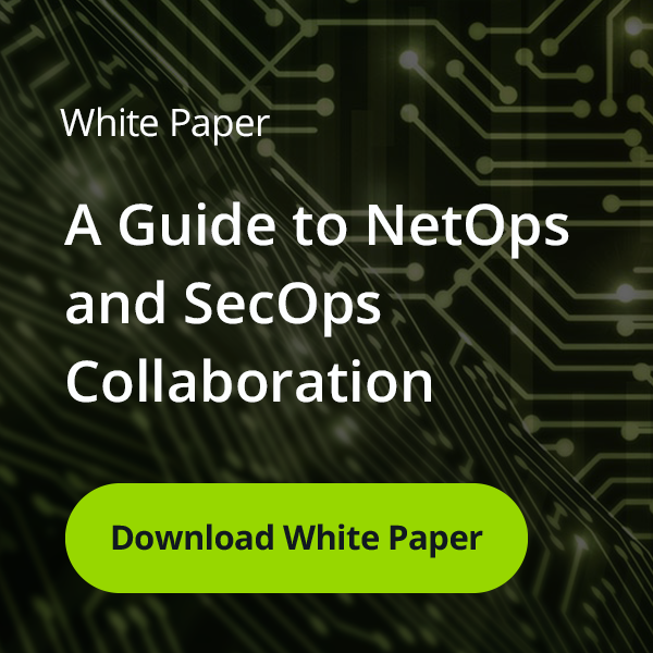 A Guide to NetOps and SecOps Collaboration