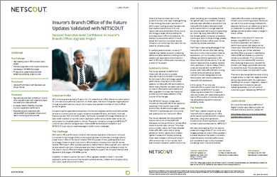 Insurer's Branch Office of the Future Updates Validated with NETSCOUT