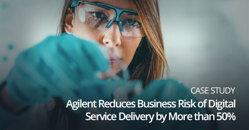 Agilent Reduces Business Risk of Digital Service Delivery by More than 50%