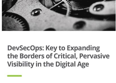 DevSecOps: Key to Expanding the Borders of Critical, Pervasive Visibility in the Digital Age